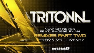 Tritonal feat. Phoebe Ryan - Now Or Never (Estiva vs. Juventa Remix) [OUT NOW]