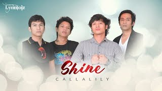 Shine by Callalily