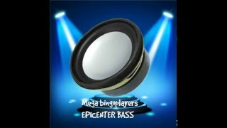 mega bingo players-dj kbza ft. dj axelito- epicenter bass