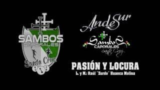 AndeSur  -  Pasión y Locura (Sambos Bloque Santa Cruz) - (Audio)