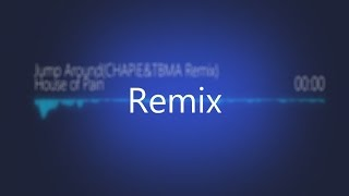 House of Pain - Jump Around (CHAPiE & TBMA Remix)