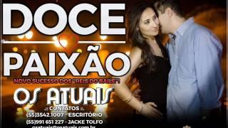 Banda Os Atuais - DOCE PAIXÃO (Lançamento 2017)
