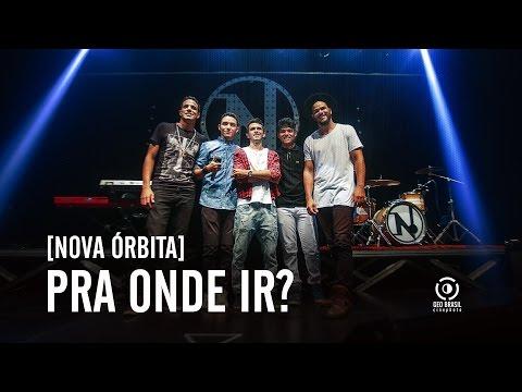 Pra Onde Ir de Banda Nova Orbita Letra y Video