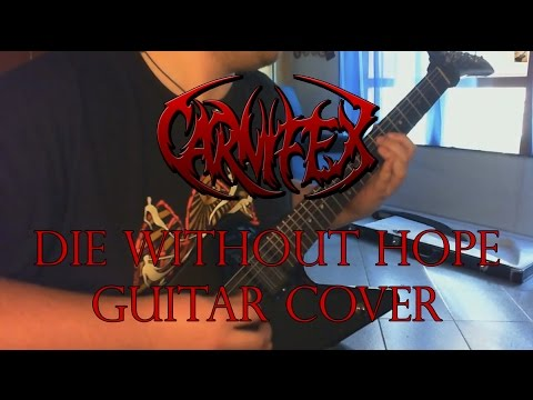 carnifex-die-without-hope-guitar-cover-hd-by-giovanni-fontanella-giovanni-fontanella