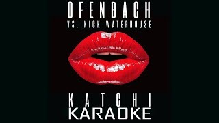 Ofenbach vs. Nick Waterhouse - Katchi KARAOKE