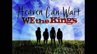 We The Kings - Heaven Can Wait (HQ AUDIO)