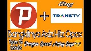Update!!! Axiz Hitz Opox Via Psiphon Pro Unlimited + Bug Transtv dg Speed Anjay Guys