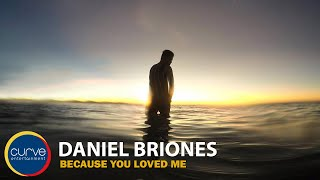 Daniel Briones - Because You Loved Me - (Official Lyric Video) width=