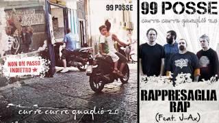 99 POSSE - Rappresaglia Rap (Feat. J-Ax) - Curre Curre Guagliò 2.0