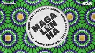 Brian Cross feat. Carlinhos Brown - Magalehna