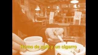 """""""Humo de café y un cigarro""""."""