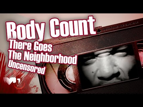 body-count-there-goes-the-neighborhood-uncensored-themodeone