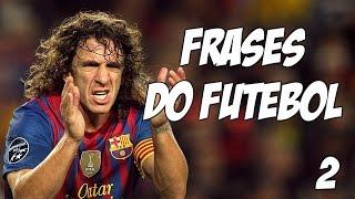 5 frases inesquecíveis do Futebol (episódio 2)