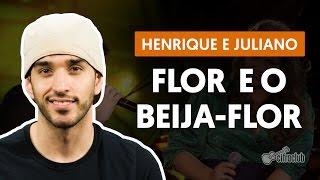 Videoaula Flor e o Beija-flor (aula de violão completa)