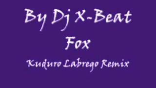 Dj  X-Beat Fox -kuduro labrego remix.wmv