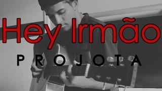 Hey Irmão - Projota (Cover)