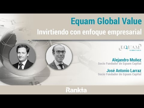 Equam Global Value: Invirtiendo con enfoque empresarial
