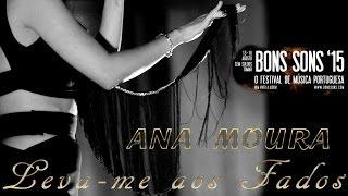 Ana Moura *2015 Tomar* Leva-me aos Fados