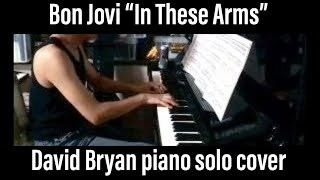 DAVID BRYAN IN THESE ARMS cover Bon Jovi