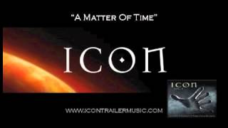 "ICON Trailer Music - ""A Matter Of Time"" Video"