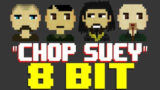 Chop Suey [8 Bit Cover Tribute to System of a Down] - 8 Bit Universe