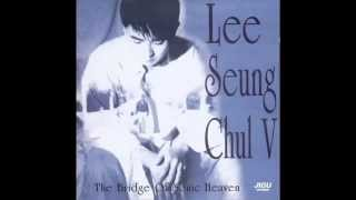 Lee Seung Chul 이승철 - Today, I 오늘도 난 [MP3]