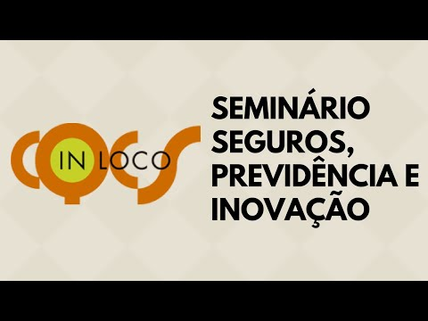 Imagem post: Seminário Seguros, Previdência e Inovação.