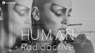 HUMAN   Radioactive DJ Amine RADI & SPEEDIX DJ s Remix