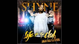 Shyne & DJ Rukiz - 02. More Or Less (Life After The Club Mixtape)