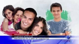 Campañas inusuales, inmigrantes en la mira de candidatos