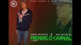 Por Amor A Las Letras//Peben Valencia X Kike Valencia-Prendelo Carnal