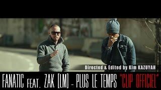 Fanatic feat. Zak - Plus le temps