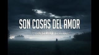 Son Cosas Del Amor - Cornelio Vega Jr. ( Letra ) 2017