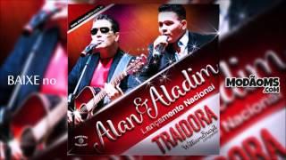 Alan e Aladim - Traidora (Lançamento 2016)