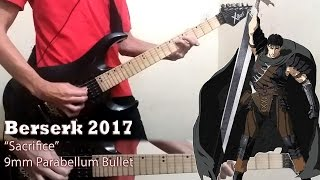 Berserk (2017) OP ベルセルク 【 Sacrifice (サクリファイス) 】 by 9mm Parabellum Bullet (Guitar Cover)