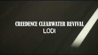 Creedence Clearwater Revival - Lodi (Official Lyric Video)