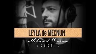 Leyla ile Mecnun Soundtrack - Mehmet Erdem Akustik