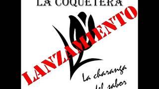 """Atrévete - La Coquetera """"La Charanga del Sabor"""""""
