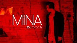 Edu Chociay - Mina (Clipe Oficial)