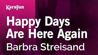 Karaoke Happy Days Are Here Again - Barbra Streisand *