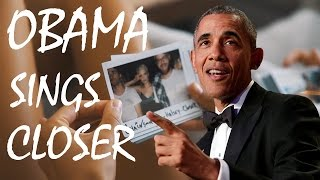 BARACK OBAMA SINGS 'CLOSER' BY THE CHAINSMOKERS TO MICHELLE OBAMA
