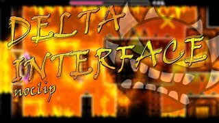 Delta Interface - Full Noclip Run [READ DESC]