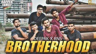BROTHERHOOD - Deepak Pandey X RNS (Official Video) 2017