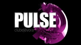 Pulse Club Évora -  A Melhor Noite do Alentejo