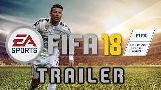 FIFA 18 Gameplay Reveal Trailer Fueled By Ronaldo