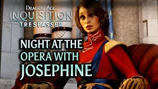 Dragon Age: Inquisition - Trespasser DLC - Night at the Opera with Josephine