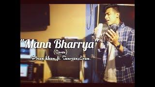 Mann Bharrya  Cover  Tanveer Evan   Jaani   B Praak   Piran Khan