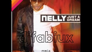 Nelly- Just A Dream (djfabiux remix)