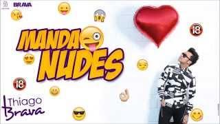 Thiago Brava - Manda Nudes lançamento 2015 ( Áudio Oficial )