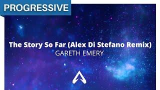 Gareth Emery - The Story So Far (Alex Di Stefano Remix)